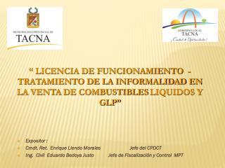 Expositor : Cmdt.  Ret .  Enrique  Liendo  Morales  Jefe del CPDCT