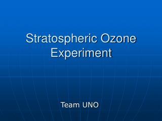 Stratospheric Ozone Experiment
