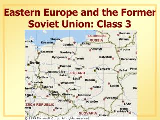 Eastern Europe and the Former Soviet Union: Class 3