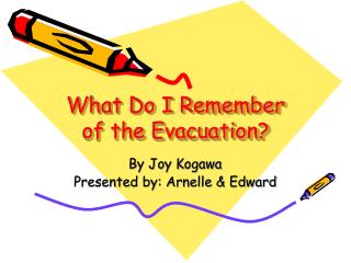 What Do I Remember of the Evacuation