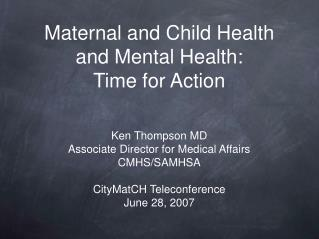 Maternal and Child Health and Mental Health: Time for Action