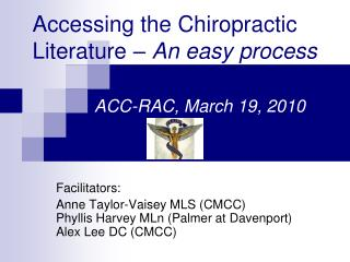 Accessing the Chiropractic Literature –  An easy process ACC-RAC, March 19, 2010