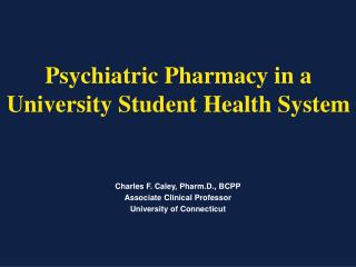 Psychiatric Pharmacy in a University Student Health System