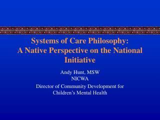 Systems of Care Philosophy: A Native Perspective on the National Initiative