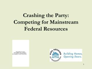 Crashing the Party:  Competing for Mainstream Federal Resources