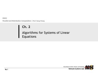 Ch. 2  Algorithms for Systems of Linear Equations