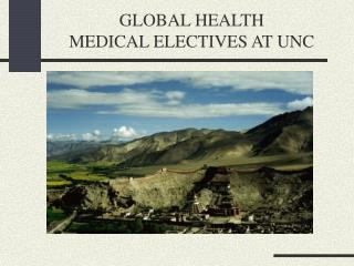 GLOBAL HEALTH  MEDICAL ELECTIVES AT UNC