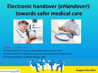 Electronic handover ( eHandover ):  towards safer medical care