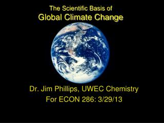 The Scientific Basis of  Global Climate Change
