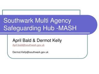Southwark Multi Agency Safeguarding Hub -MASH