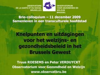 Brio-colloquium – 11 december 2009  Samenleven in een transculturele hoofdstad