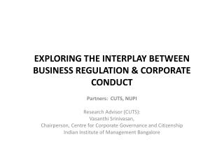 EXPLORING THE INTERPLAY BETWEEN BUSINESS REGULATION & CORPORATE CONDUCT