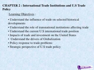 CHAPTER 2 : International Trade Institutions and U.S Trade                Policy