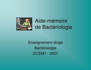 Aide-m�moire  de Bact�riologie