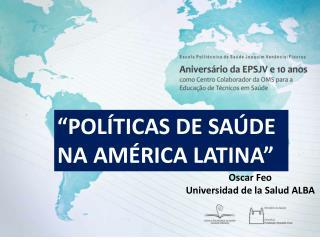 """""""POLÍTICAS DE SAÚDE  NA AMÉRICA LATINA"""""""
