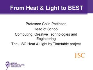 From Heat & Light to BEST
