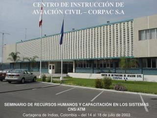 CENTRO DE INSTRUCCIÓN DE AVIACIÓN CIVIL – CORPAC S.A