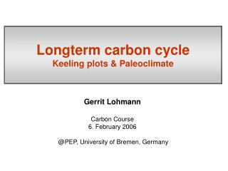 Longterm carbon cycle Keeling plots & Paleoclimate