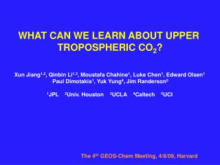 WHAT CAN WE LEARN ABOUT UPPER  TROPOSPHERIC CO 2 ?