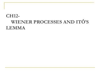 CH12-     WIENER PROCESSES AND IT S  LEMMA