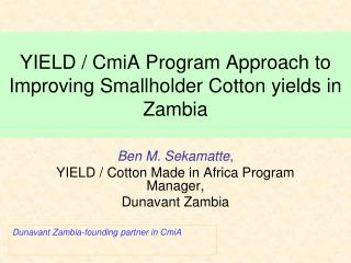 YIELD / CmiA Program Approach to Improving Smallholder Cotton yields in Zambia