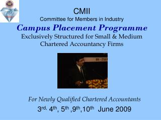 For Newly Qualified Chartered Accountants 3 rd,  4 th , 5 th  ,9 th ,10 th   June 2009