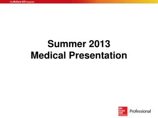 Summer 2013  Medical Presentation