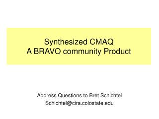 Synthesized CMAQ A BRAVO community Product