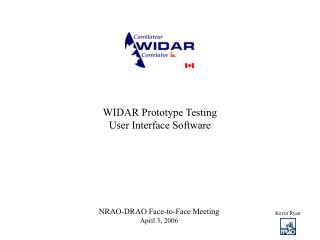 WIDAR Prototype Testing  User Interface Software