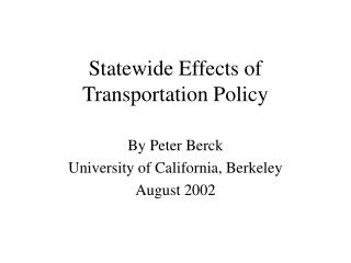Statewide Effects of Transportation Policy