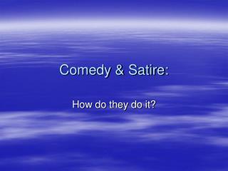 Comedy & Satire:
