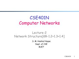 CSE401N Computer Networks Lecture-2 Network Structure[KR-1.2+1.3+1.4]