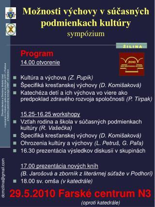 Možnosti výchovy vsúčasných podmienkach kultúry sympózium