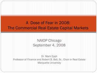 A  Dose of Fear in 2008:  The Commercial Real Estate Capital Markets