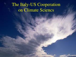 The Italy-US Cooperation  on Climate Sciencs