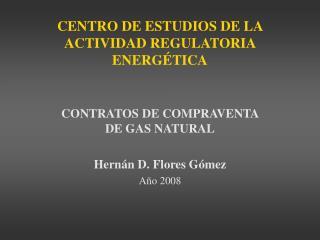 CENTRO DE ESTUDIOS DE LA ACTIVIDAD REGULATORIA ENERGÉTICA