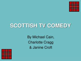 SCOTTISH TV COMEDY