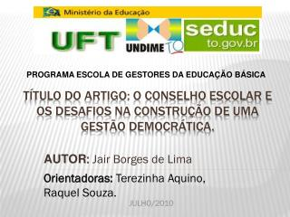 TÍTULO DO ARTIGO: O CONSELHO ESCOLAR E OS DESAFIOS NA CONSTRUÇÃO DE UMA GESTÃO DEMOCRÁTICA.