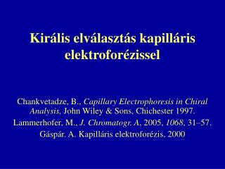 Királis elválasztás kapilláris elektroforézissel