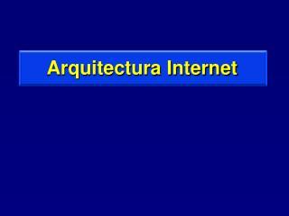 Arquitectura Internet