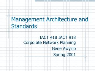 Management Architecture and Standards
