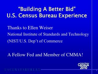 """Building A Better Bid"" U.S. Census Bureau Experience"