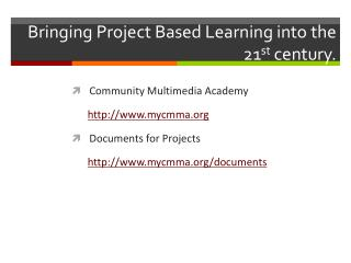Bringing Project Based Learning into the 21 st  century.
