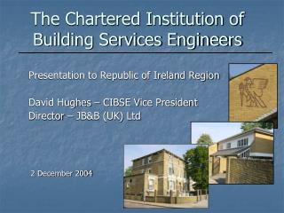 The Chartered Institution of Building Services Engineers