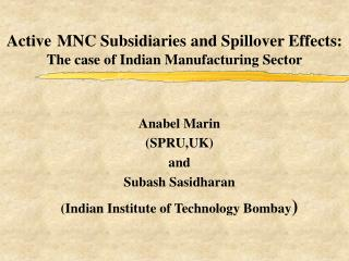 Active MNC Subsidiaries and Spillover Effects:  The case of Indian Manufacturing Sector