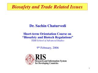 """Dr. Sachin Chaturvedi Short-term Orientation Course on  """"Biosafety and Biotech Regulations"""""""