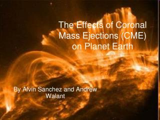 The Effects of Coronal Mass Ejections (CME) on Planet Earth