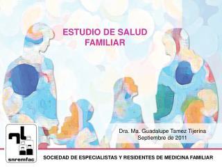 SOCIEDAD DE ESPECIALISTAS Y RESIDENTES DE MEDICINA FAMILIAR