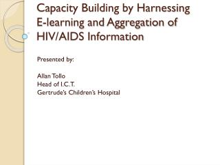 Capacity Building by Harnessing  E-learning and Aggregation of HIV/AIDS Information