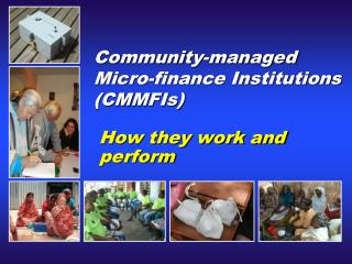 Community-managed Micro-finance Institutions  (CMMFIs)